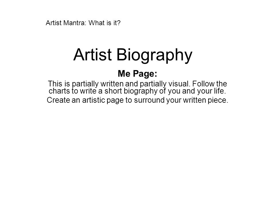 Artist Biography Me Page: This is partially written and partially visual.