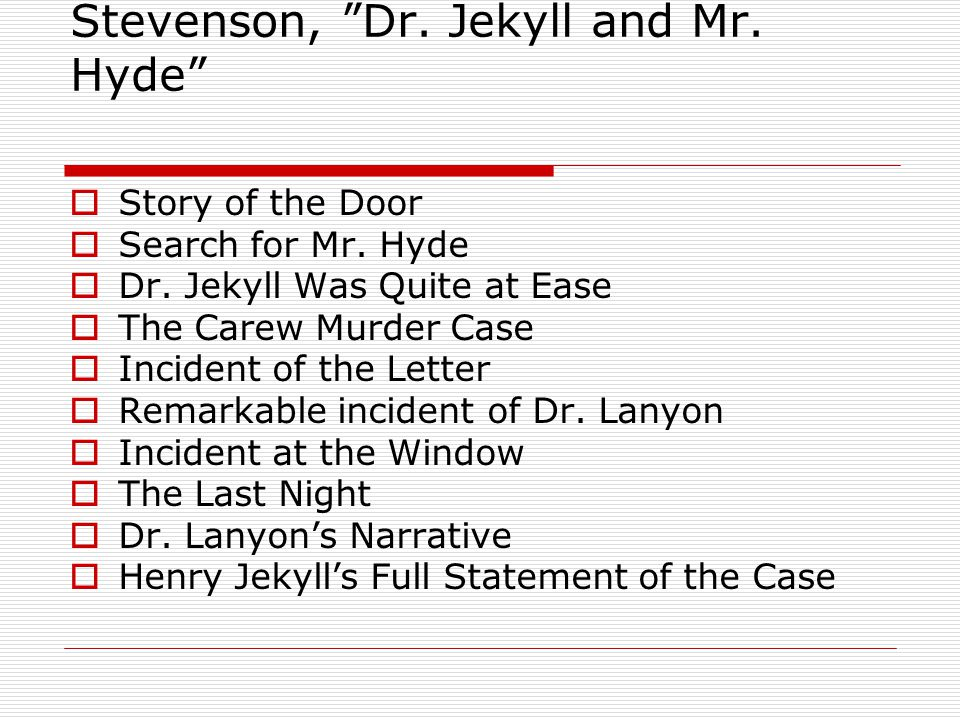 Stevenson, Dr. Jekyll and Mr. Hyde  Story of the Door  Search for Mr.
