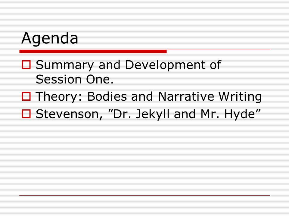 Agenda  Summary and Development of Session One.