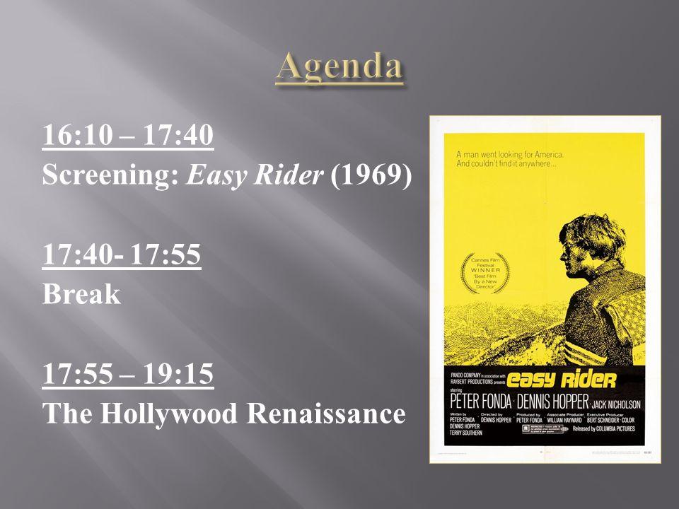 16:10 – 17:40 Screening: Easy Rider (1969) 17:40- 17:55 Break 17:55 – 19:15 The Hollywood Renaissance