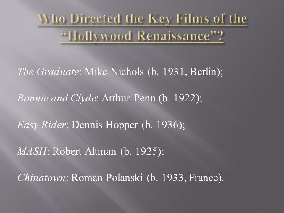 The Graduate: Mike Nichols (b. 1931, Berlin); Bonnie and Clyde: Arthur Penn (b.