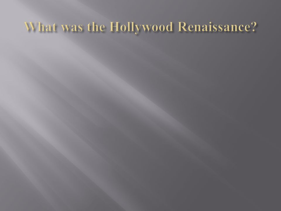 Golden Age from: 1967-1976 or 1967-1979 1.Formally innovative Hollywood films 2.