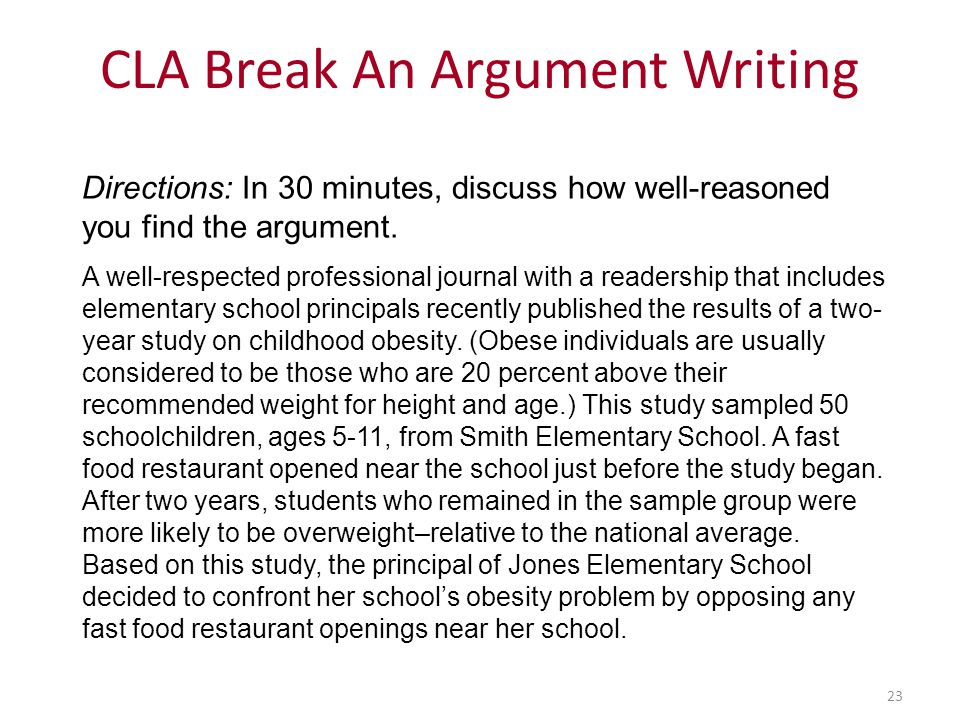 23 CLA Break An Argument Writing Directions: In 30 minutes, discuss how well-reasoned you find the argument.