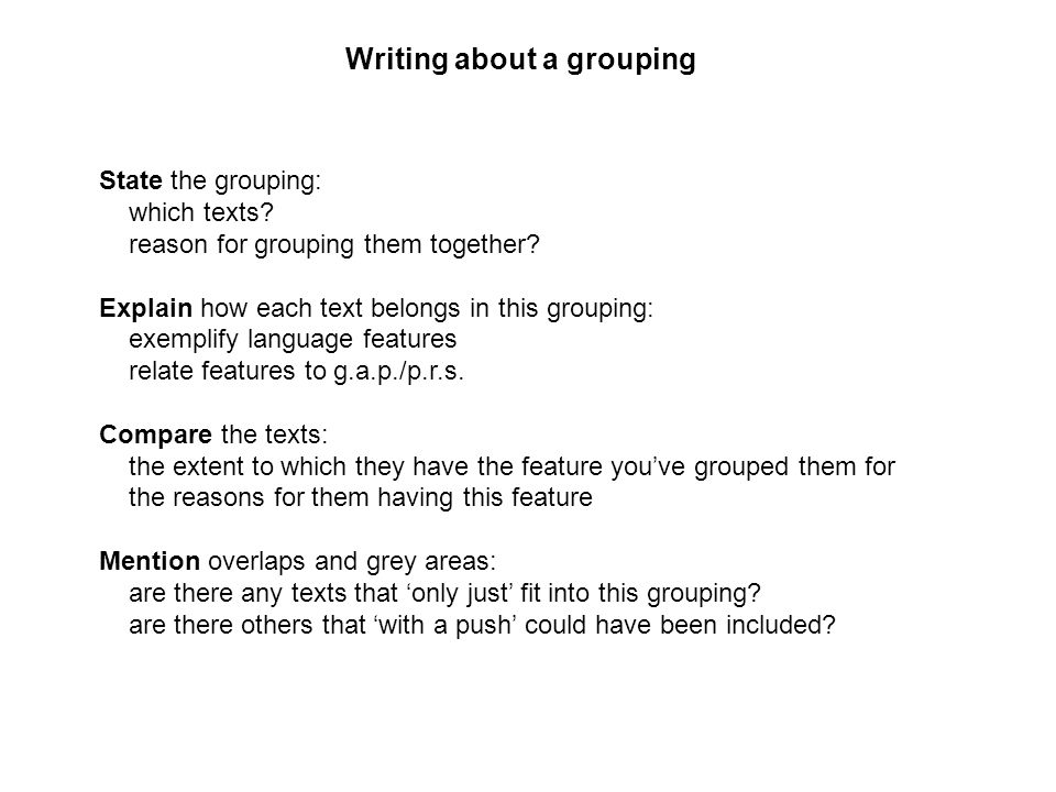 Writing about a grouping State the grouping: which texts.