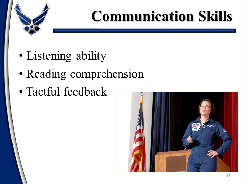 17 Listening ability Reading comprehension Tactful feedback Communication Skills