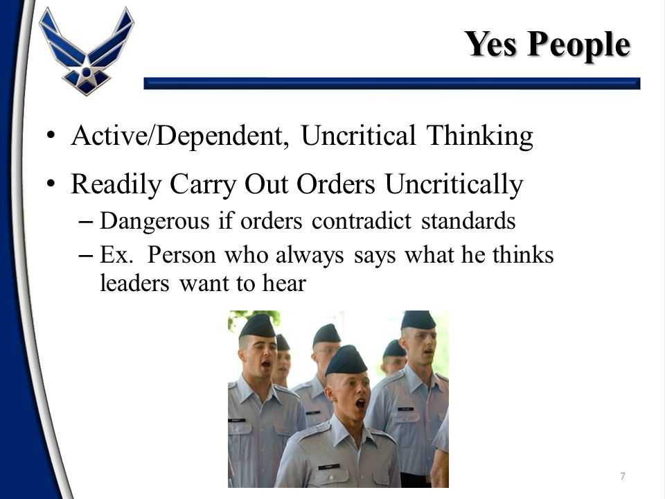 8 (Kelley's Model of Follower Behavior) Passive Independent, Critical Thinking Active Dependent, Uncritical Thinking Followership