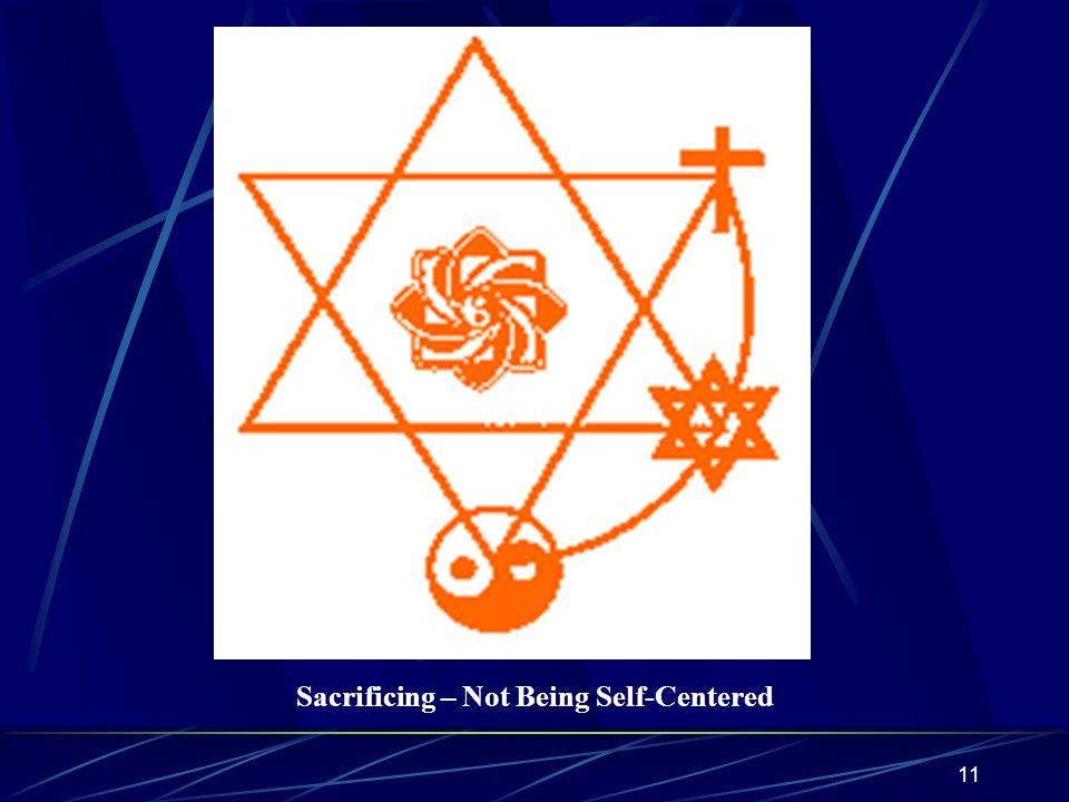 11 Sacrificing – Not Being Self-Centered