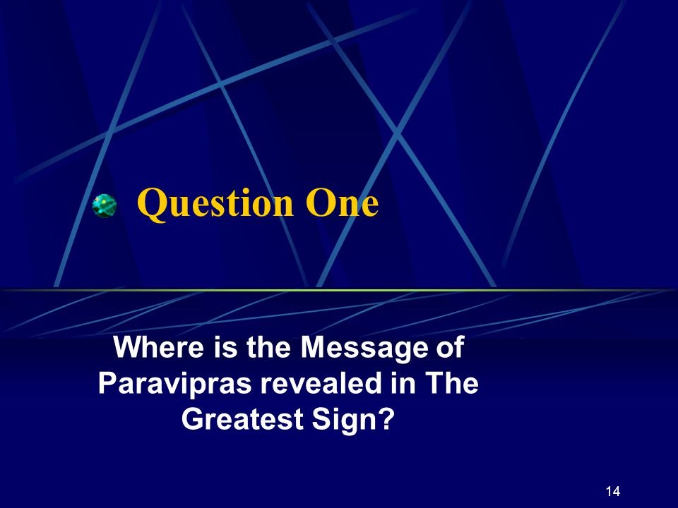 14 Question One Where is the Message of Paravipras revealed in The Greatest Sign