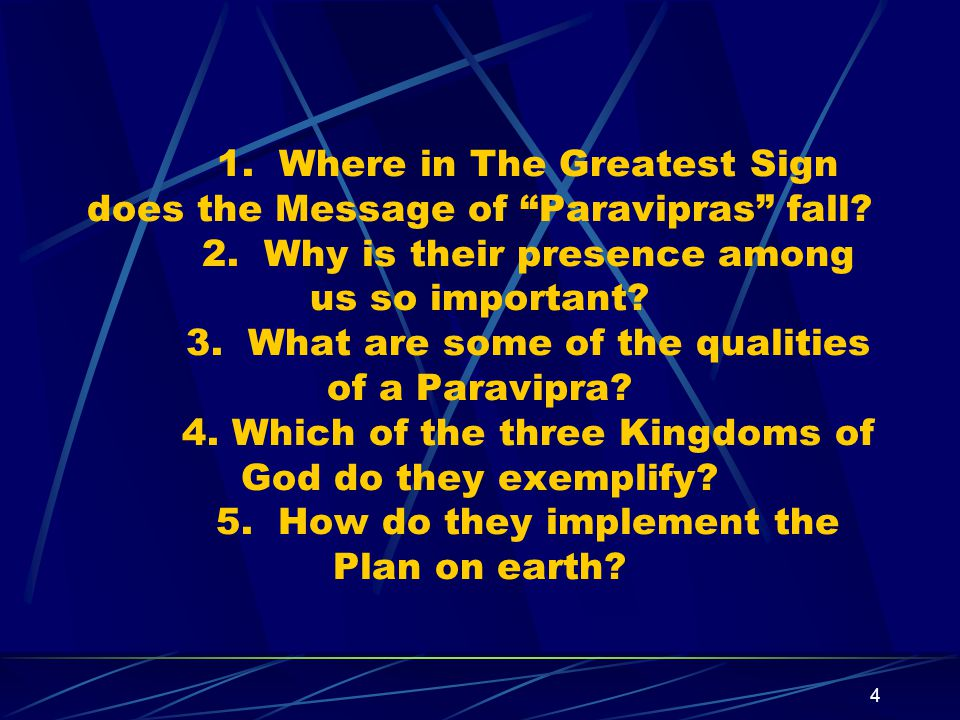 """4 1. Where in The Greatest Sign does the Message of """"Paravipras"""" fall? 2. Why is their presence among us so important? 3. What are some of the qualiti"""