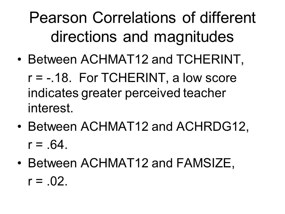 Pearson Correlations of different directions and magnitudes Between ACHMAT12 and TCHERINT, r = -.18.