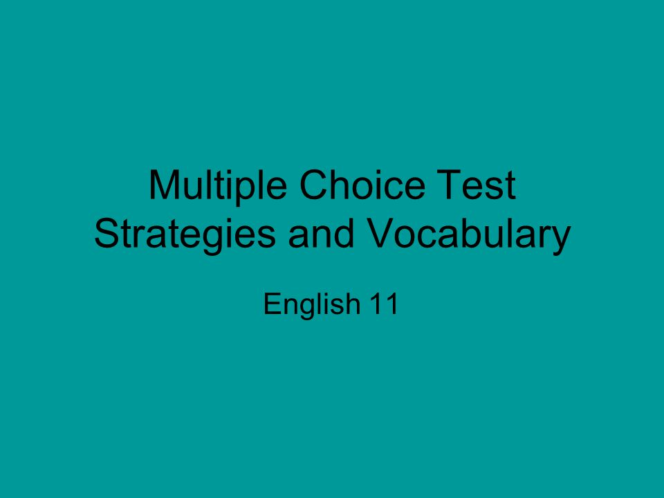 Multiple Choice Test Strategies and Vocabulary English 11