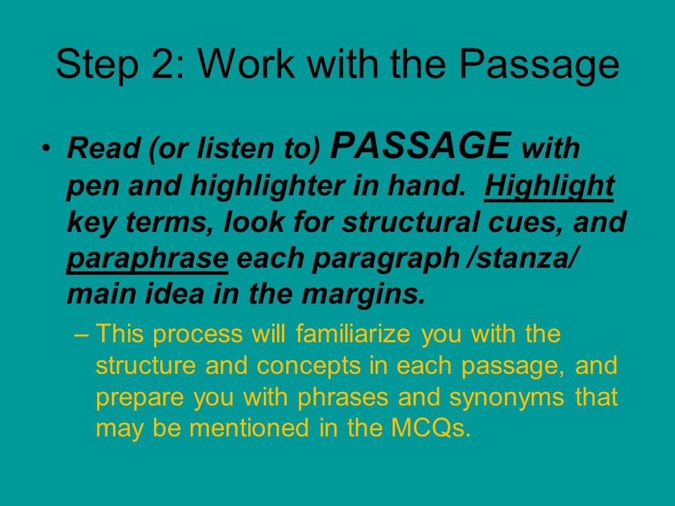 Step 2: Work with the Passage Read (or listen to) PASSAGE with pen and highlighter in hand.