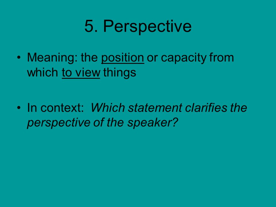 6. Purpose Meaning: intention; goal In context: What is the purpose of using these strategies?