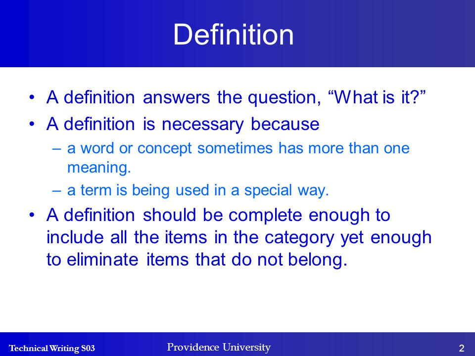 Technical Writing S03 Providence University 3 Definition Most definitions by their nature are imperfect, so writers use them in a provisional way.