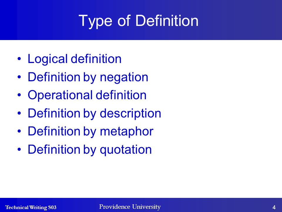 Technical Writing S03 Providence University 5 Logical Definition A logical definition distinguishes an item from others like it.