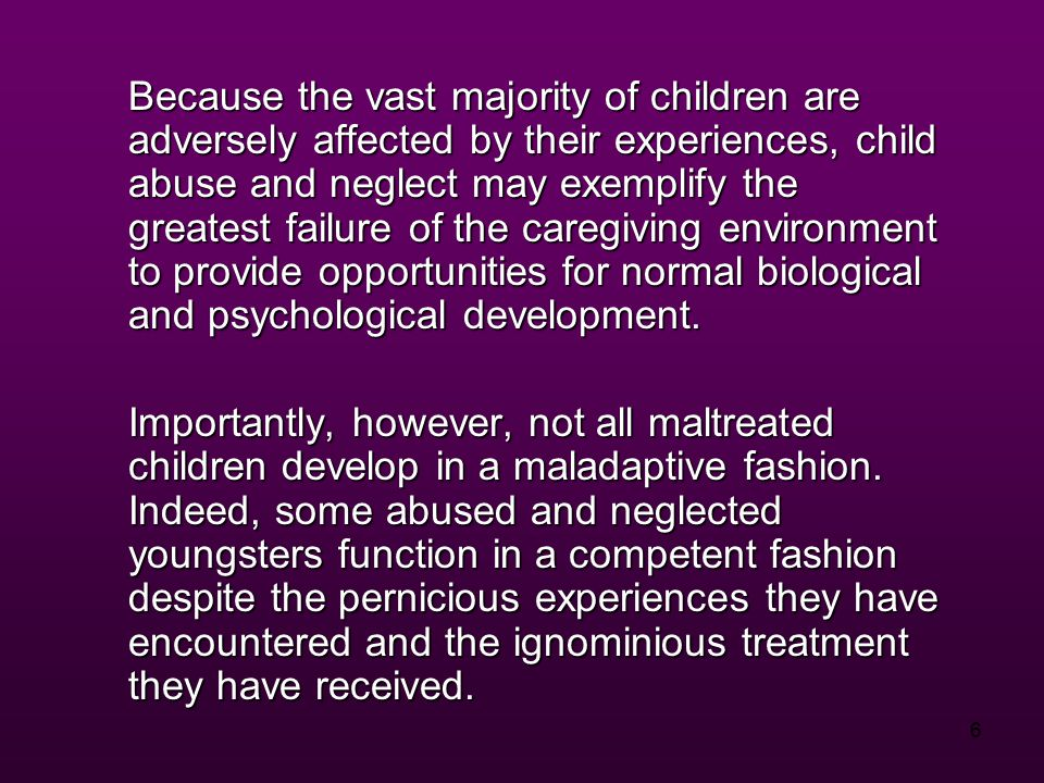 7 Despite the increased attention paid to discovering the processes through which maltreated children develop in a competent fashion, the empirical study of resilience, including resilience in maltreated children, has focused predominantly on detecting the extraorganismic and individual-level psychosocial determinants of the phenomenon.