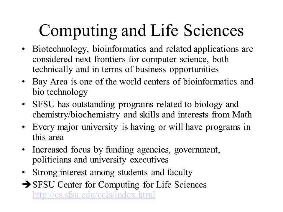 Key tracks or MS Concentrations at CS SFSU General SW Engineering Computing for Life Sciences Computing and Business (New, started Fall 08)