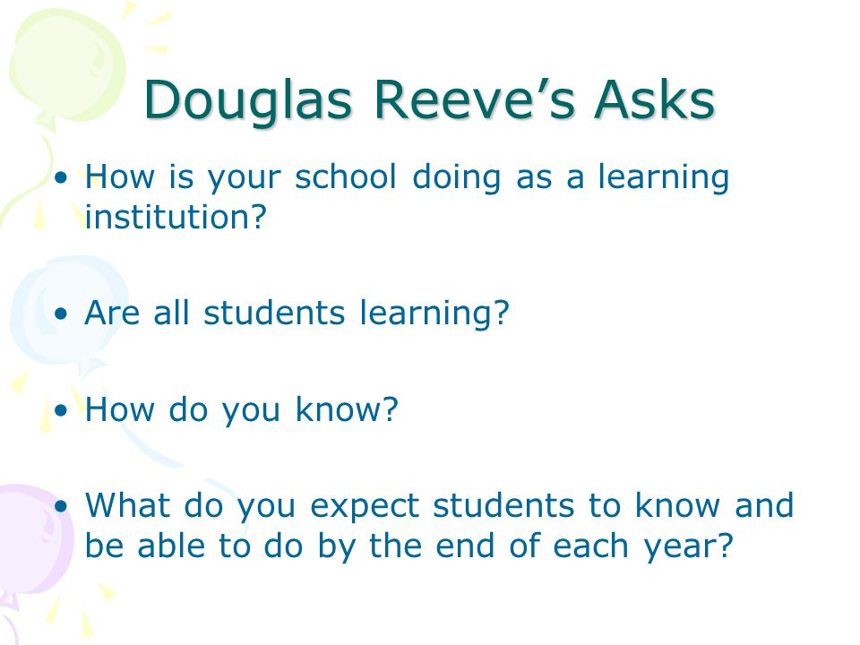 Douglas Reeve's Asks How is your school doing as a learning institution.