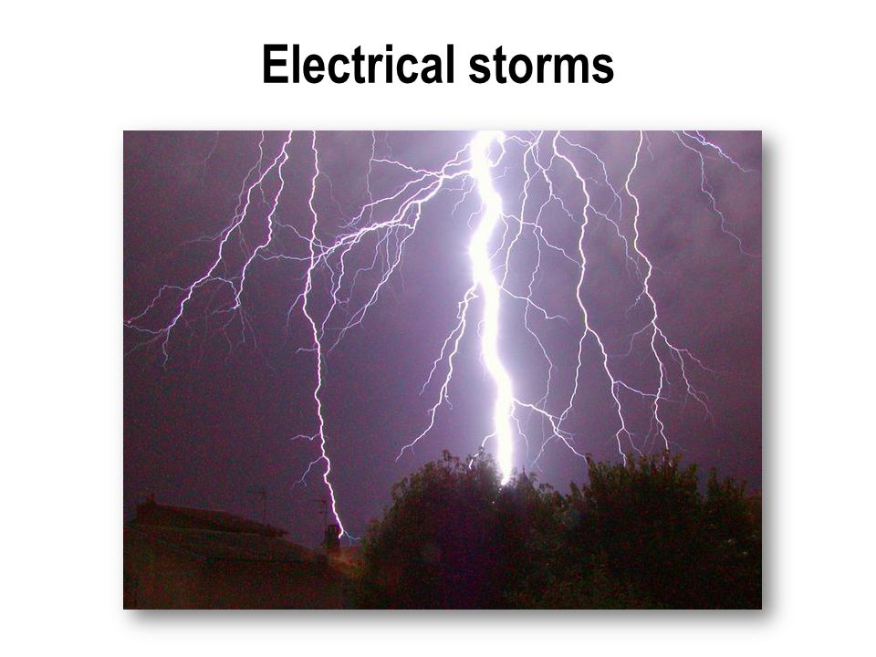 Electrical storms