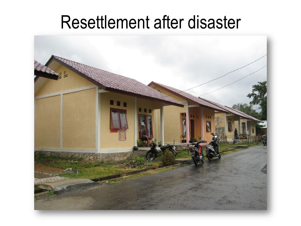 Resettlement after disaster