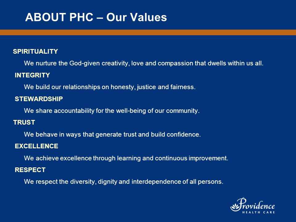 ABOUT PHC – Our Values SPIRITUALITY We nurture the God-given creativity, love and compassion that dwells within us all.
