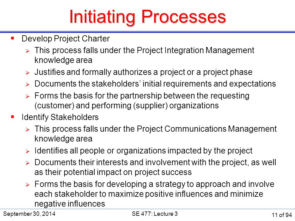 Initiating Processes  Develop Project Charter  This process falls under the Project Integration Management knowledge area  Justifies and formally au