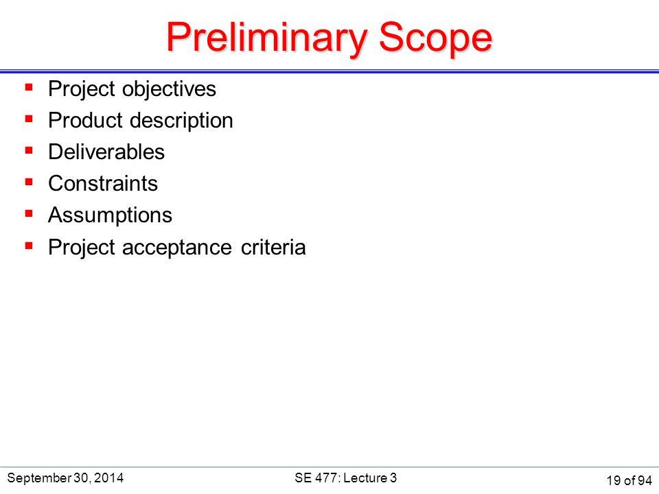 Preliminary Scope  Project objectives  Product description  Deliverables  Constraints  Assumptions  Project acceptance criteria September 30, 20