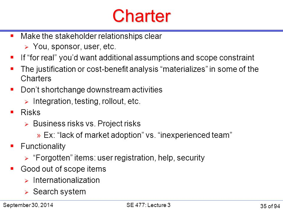 """Charter  Make the stakeholder relationships clear  You, sponsor, user, etc.  If """"for real"""" you'd want additional assumptions and scope constraint """