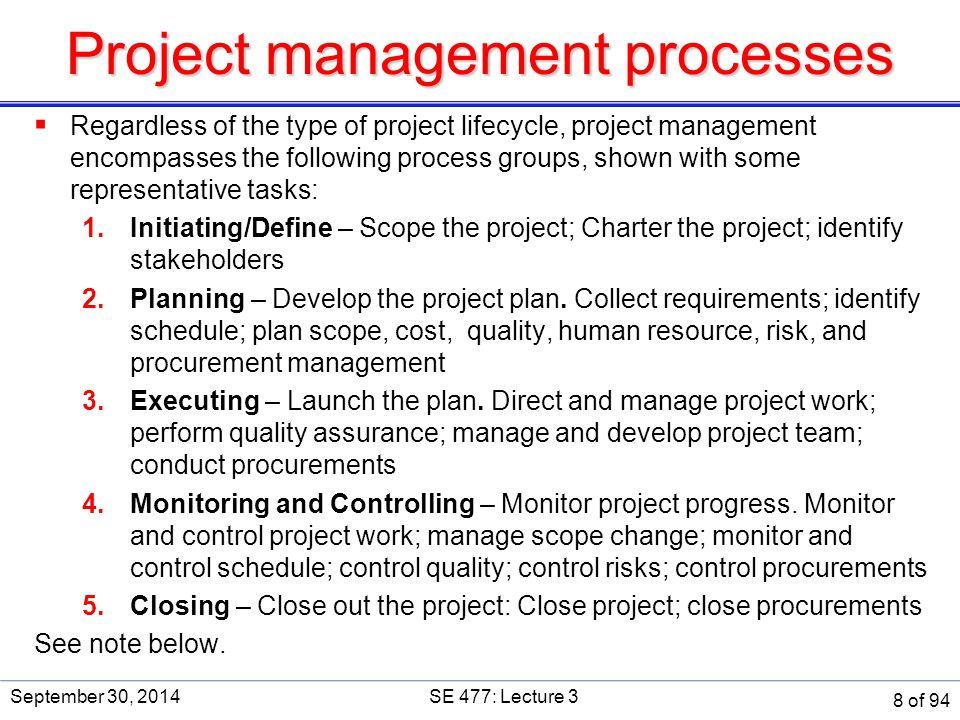 Preliminary Scope  Project objectives  Product description  Deliverables  Constraints  Assumptions  Project acceptance criteria September 30, 2014SE 477: Lecture 3 19 of 94