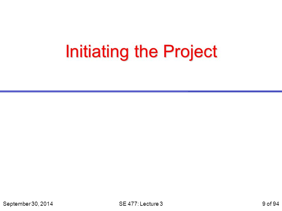 Documents Two kinds of documents  Planning  Product Let us review each kind … September 30, 2014SE 477: Lecture 3 80 of 94