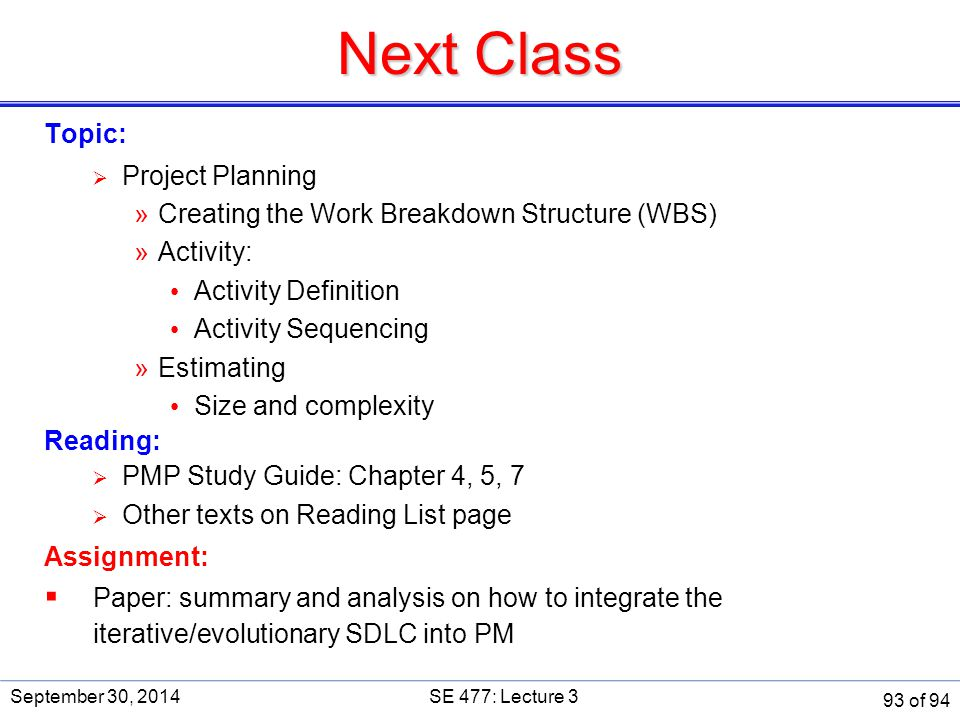 Next Class Topic:  Project Planning »Creating the Work Breakdown Structure (WBS) »Activity: Activity Definition Activity Sequencing »Estimating Size