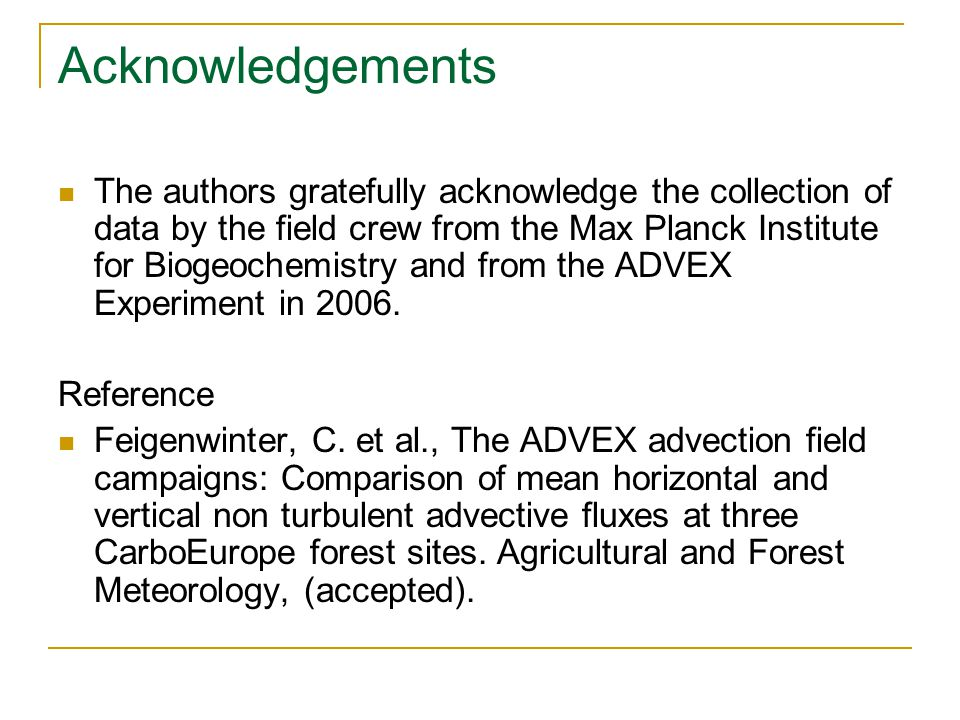 Acknowledgements The authors gratefully acknowledge the collection of data by the field crew from the Max Planck Institute for Biogeochemistry and from the ADVEX Experiment in 2006.