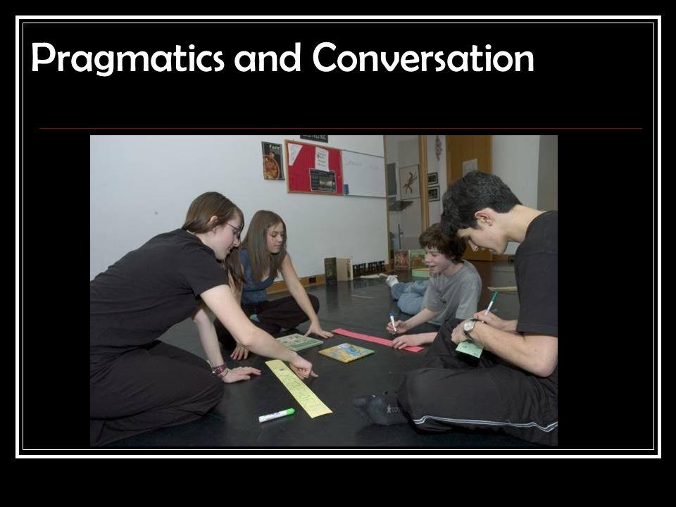 Pragmatics and Conversation