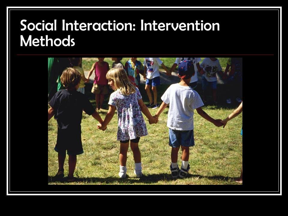 Social Interaction: Intervention Methods