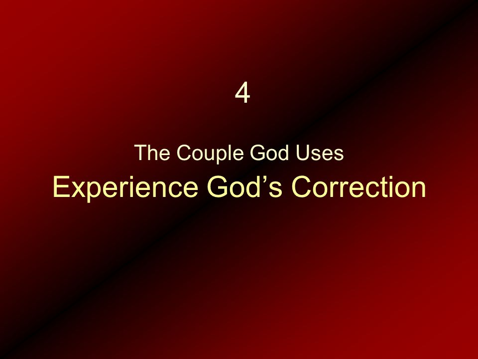 Experience God's Correction The Couple God Uses 4