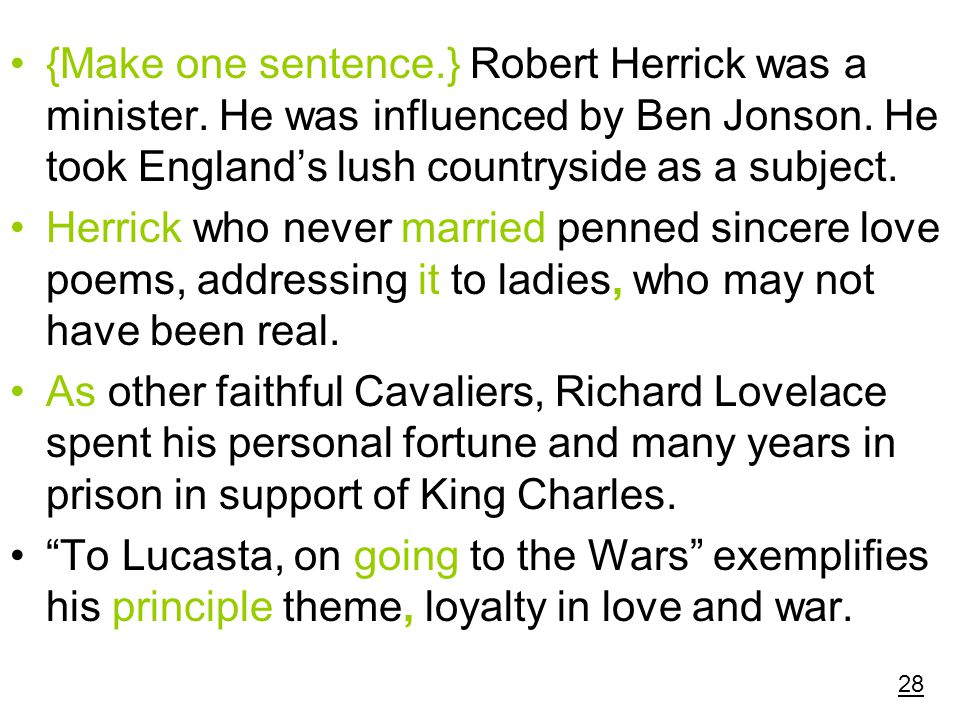 {Make one sentence.} Robert Herrick was a minister. He was influenced by Ben Jonson. He took England's lush countryside as a subject. Herrick who neve