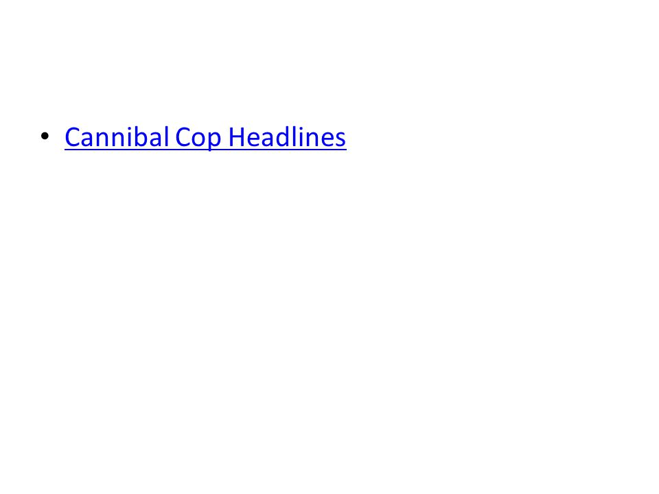 Cannibal Cop Headlines