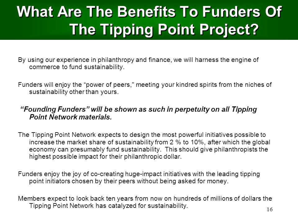 16 What Are The Benefits To Funders Of The Tipping Point Project.