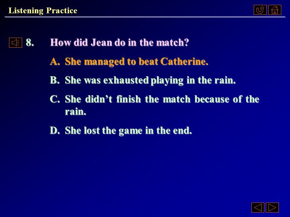 7.Why did Catherine persuade Jean to finish the match.