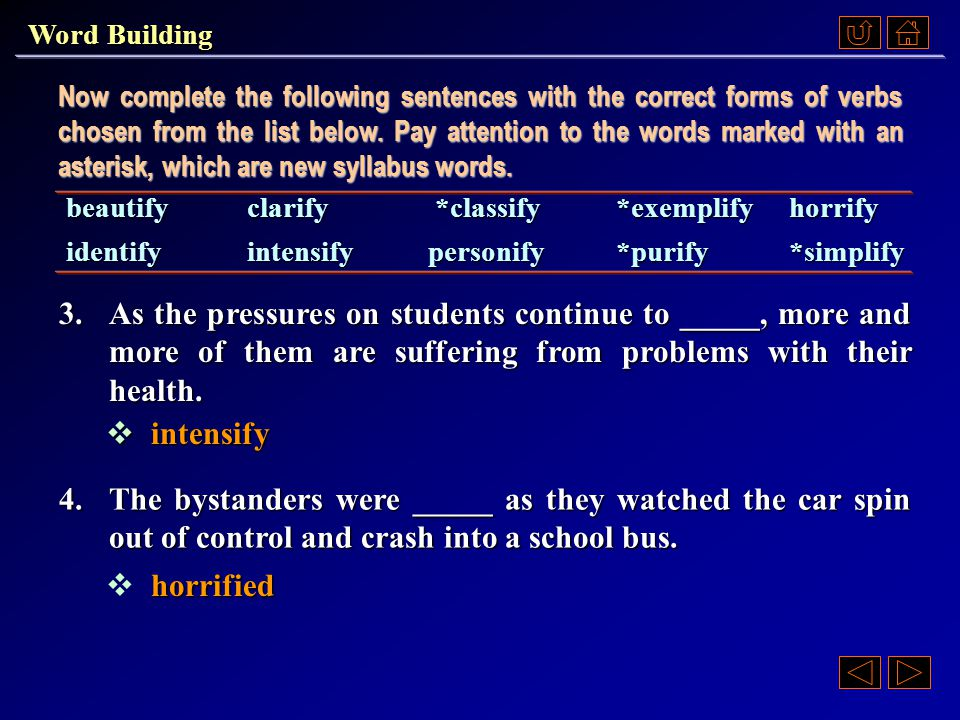 Now complete the following sentences with the correct forms of verbs chosen from the list below.