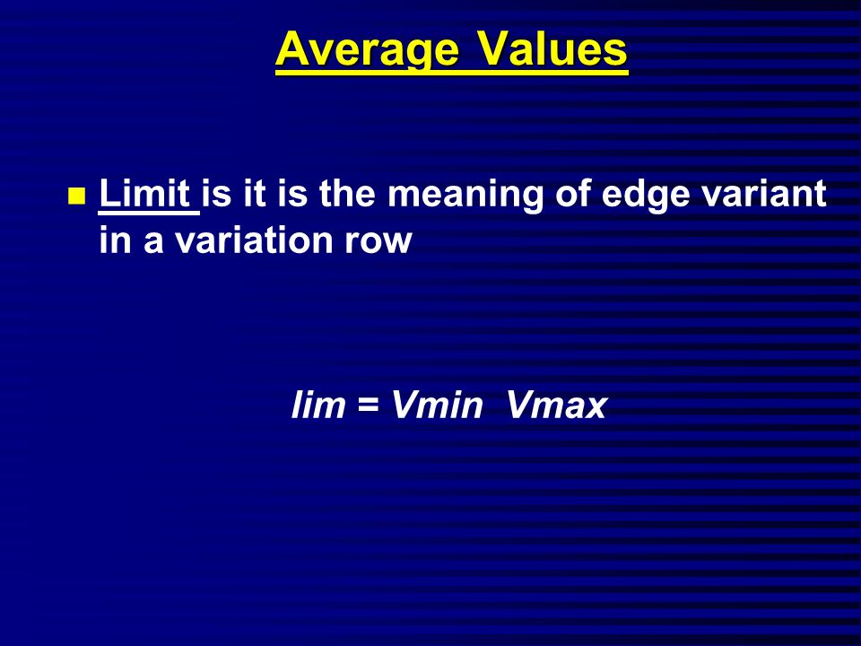 Average Values n Limit is it is the meaning of edge variant in a variation row lim = Vmin Vmax