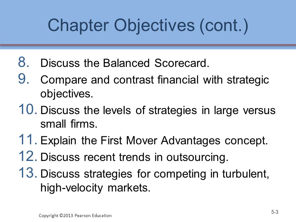 Chapter Objectives (cont.) 8. Discuss the Balanced Scorecard. 9. Compare and contrast financial with strategic objectives. 10. Discuss the levels of s