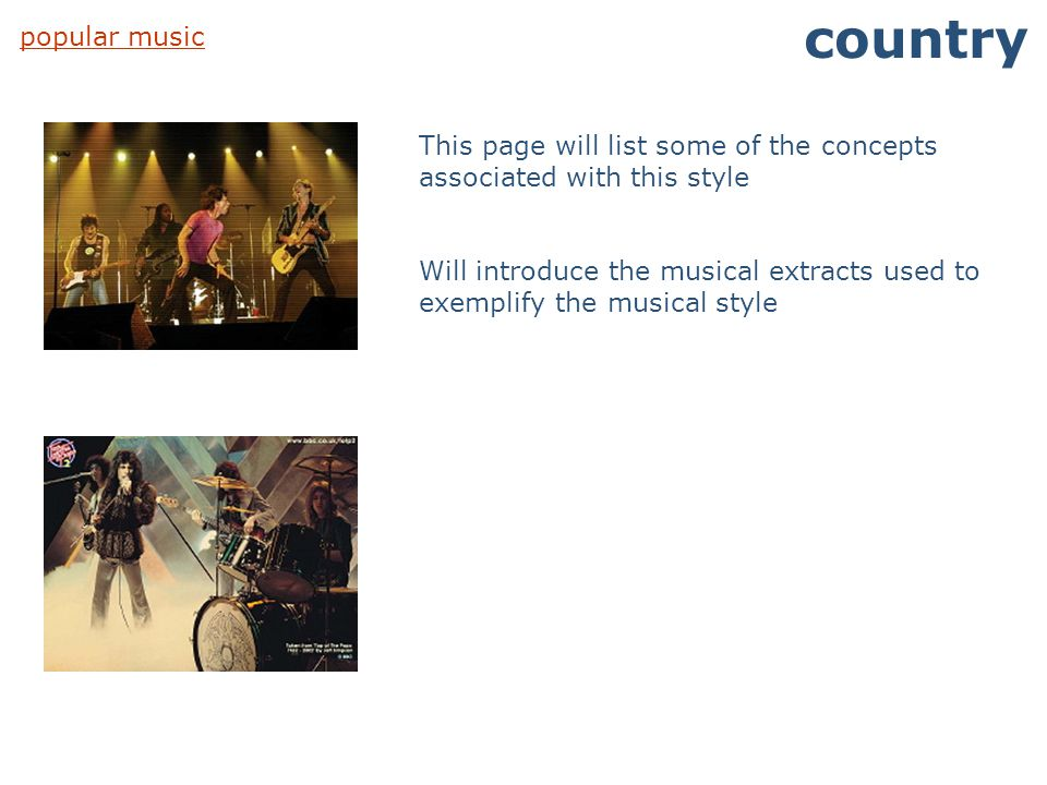popular music country This page will list some of the concepts associated with this style Will introduce the musical extracts used to exemplify the mu