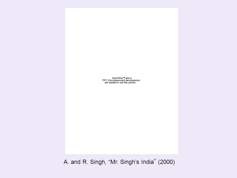 "A. and R. Singh, ""Mr. Singh's India "" (2000)"