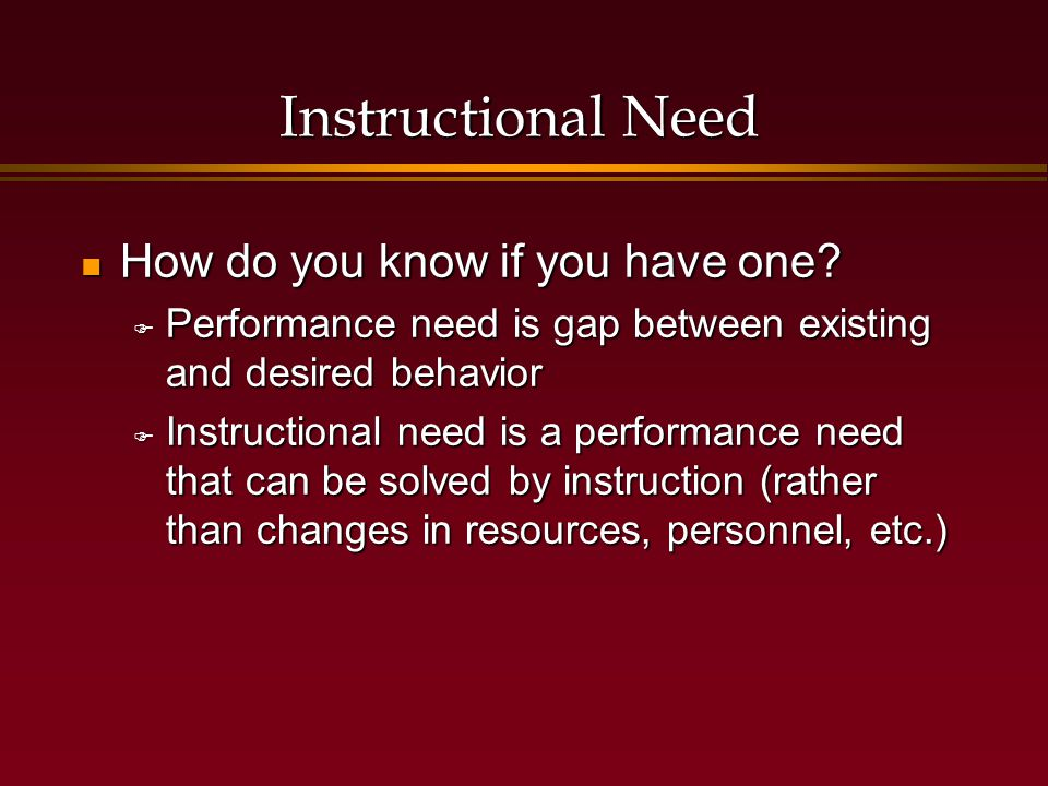 Instructional Need How do you know if you have one.