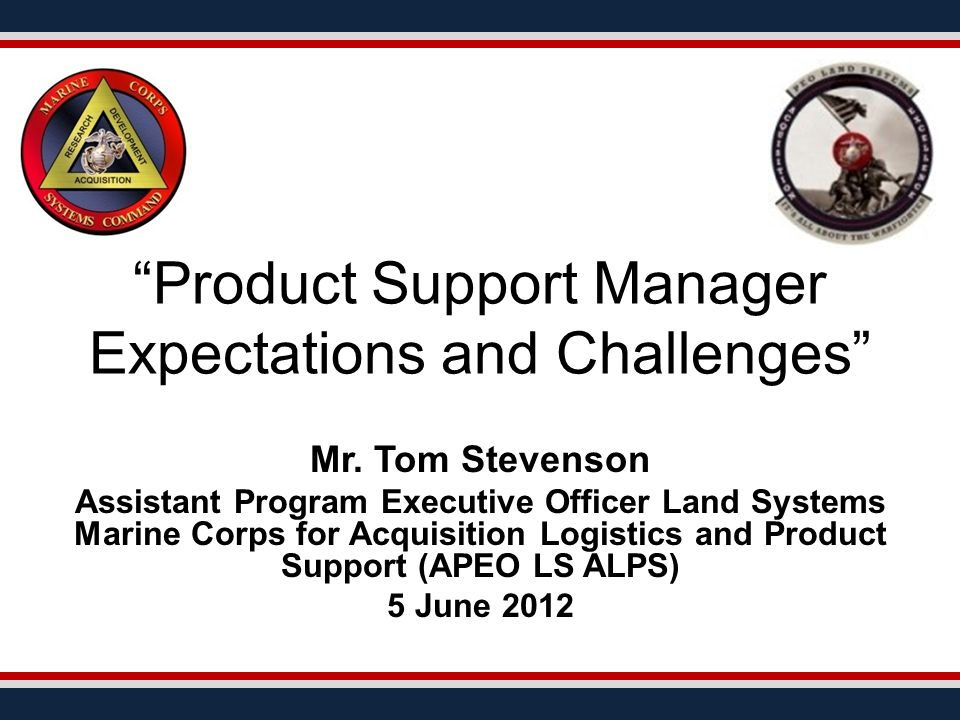Overview Introduction of Product Support Manager (PSM) requirements in OSD DTM 10-015 provided Logisticians with a great tool to help ensure that qualified senior logisticians were assigned to ACAT I/II programs and their recommendations were taken seriously by PMs as peer members of their Program Management Teams (PMTs) The DTM provided us with legitimacy, which has been respected by the Program Management community There is renewed emphasis at all levels of program review highlighting the need for affordable sustainment for our weapon systems - PSM responsibilities are more important than ever to assist PMs to develop affordable, executable sustainment strategies 2