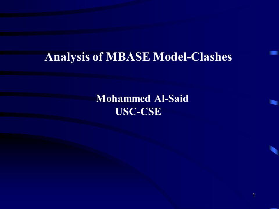 1 Analysis of MBASE Model-Clashes Mohammed Al-Said USC-CSE