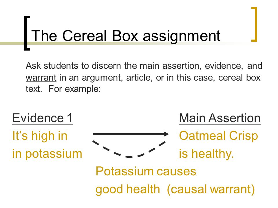 Cereal… Evidence 2Main Assertion It looks healthy.Oatmeal Crisp is healthy.