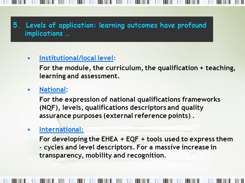 Institutional/local level: For the module, the curriculum, the qualification + teaching, learning and assessment.