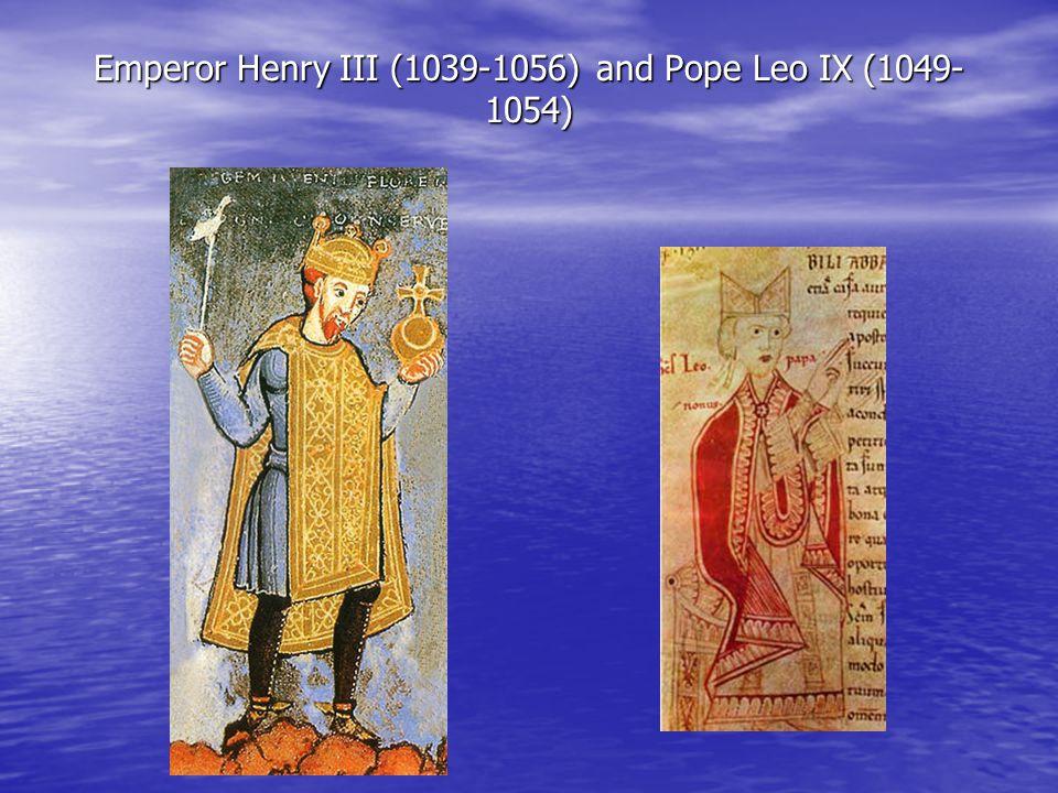 Emperor Henry III (1039-1056) and Pope Leo IX (1049- 1054)